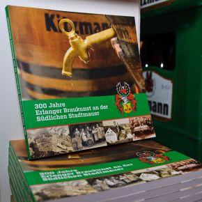 300 Jahre Erlanger Braukunst an der Südlichen Stadtmauer - das Buch zum Jubiläum der Privatbrauerei Kitzmann